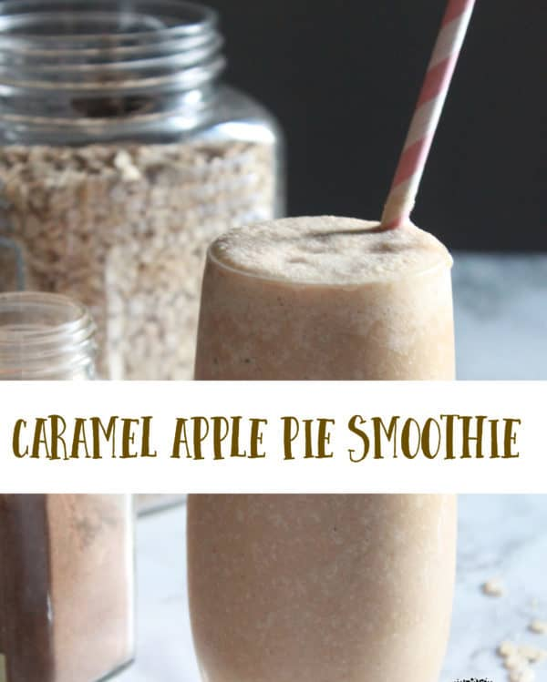 Caramel Apple Pie Smoothie Recipe prepared with fresh Spiced Caramel, apples, frozen bananas, almond milk, and rolled oats are blended together for a treat!