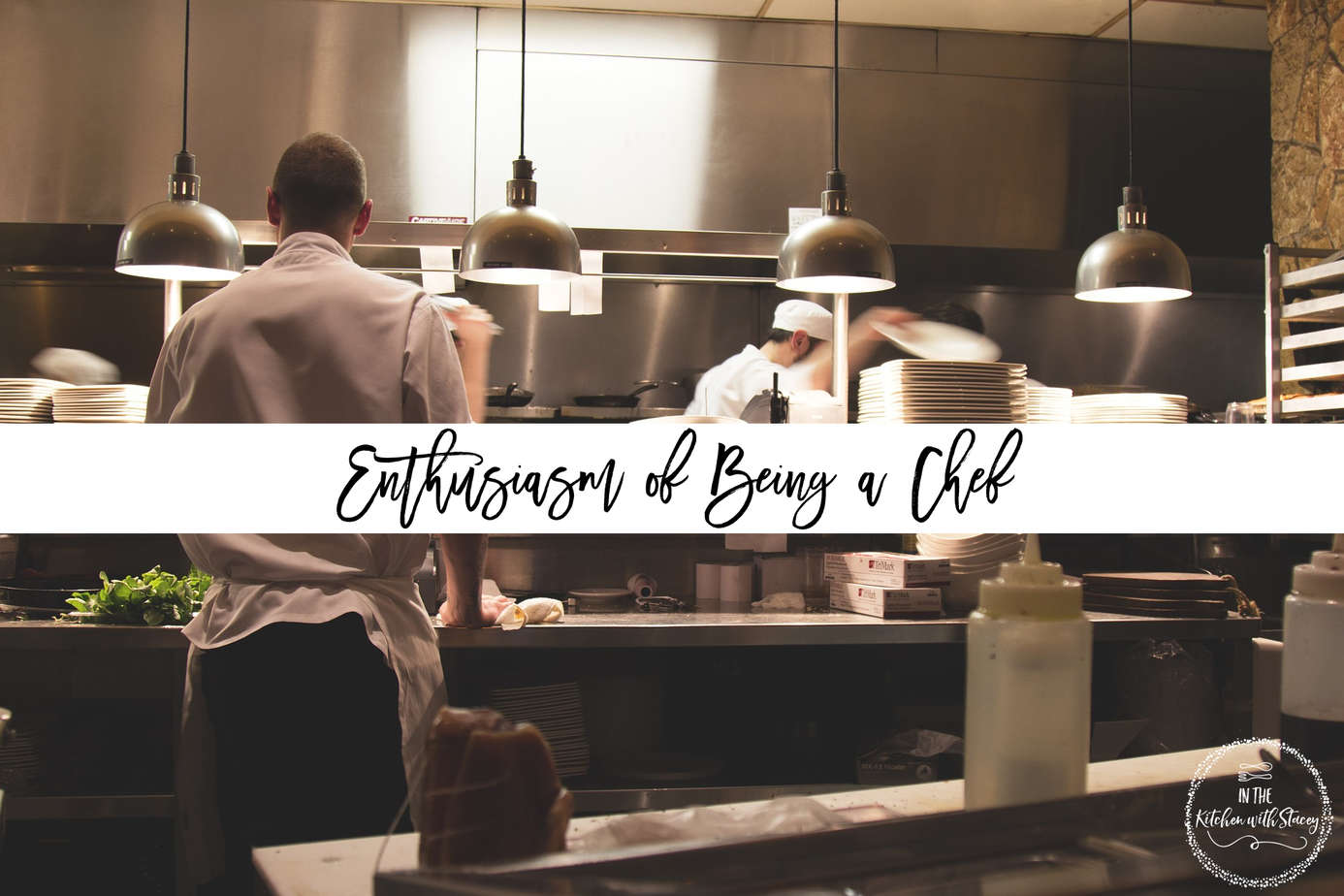 enthusiasm of being a chef