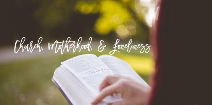Church, Motherhood, & Loneliness