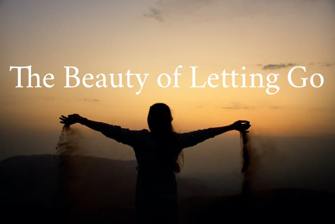 the beauty of letting go
